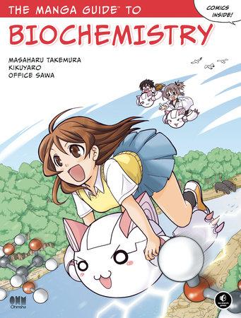 The Manga Guide to Biochemistry by Masaharu Takemura, Kikuyaro and Office Sawa