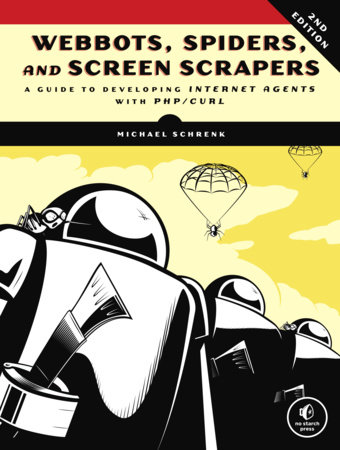 Webbots, Spiders, and Screen Scrapers, 2nd Edition by Michael Schrenk