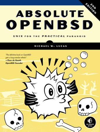 Absolute OpenBSD, 2nd Edition by Michael W. Lucas