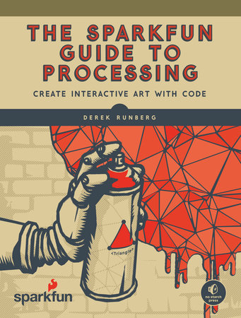 The SparkFun Guide to Processing by Derek Runberg