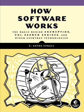 How Software Works by V. Anton Spraul