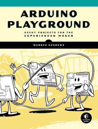 Arduino Playground by Warren Andrews