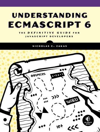 Understanding ECMAScript 6 by Nicholas C. Zakas