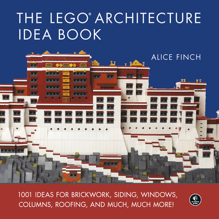 The LEGO Architecture Idea Book by Alice Finch