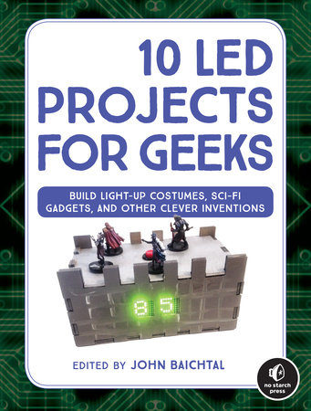 10 LED Projects for Geeks by