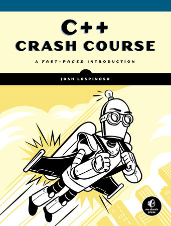 C++ Crash Course by Josh Lospinoso