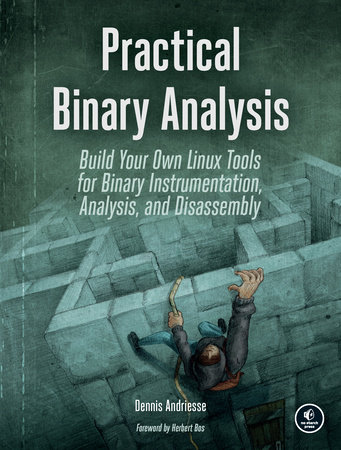 Practical Binary Analysis by Dennis Andriesse