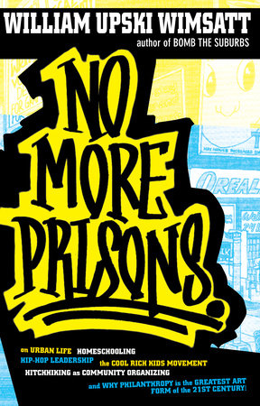No More Prisons by William Upski Wimsatt