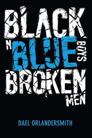 Black n Blue Boys/Broken Men by Dael Orlandersmith