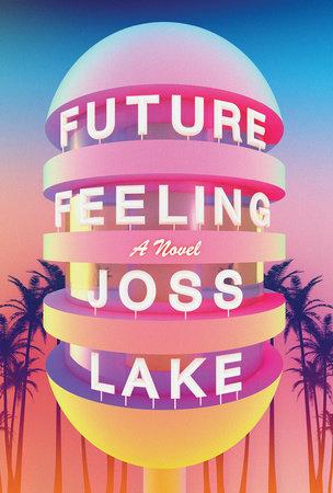 Future Feeling by Joss Lake