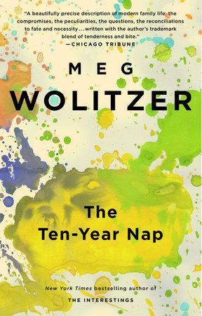 The Ten-Year Nap by Meg Wolitzer