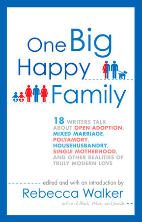 One Big Happy Family by Rebecca Walker