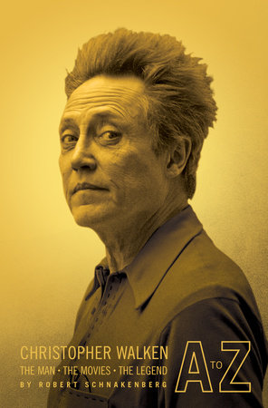 Christopher Walken A to Z by Robert Schnakenberg