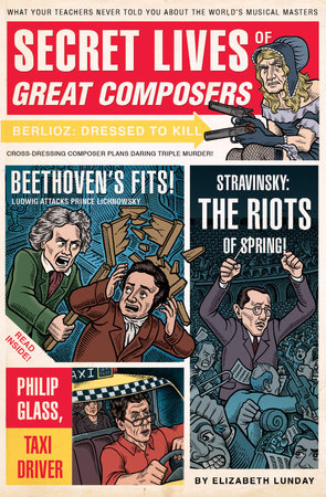 Secret Lives of Great Composers by Elizabeth Lunday