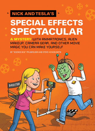 Nick and Tesla's Special Effects Spectacular by Bob Pflugfelder and Steve Hockensmith