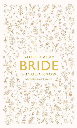 Stuff Every Bride Should Know by Michelle Park Lazette