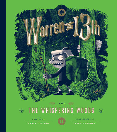 Warren the 13th and the Whispering Woods by Tania del Rio; Illustrated by Will Staehle