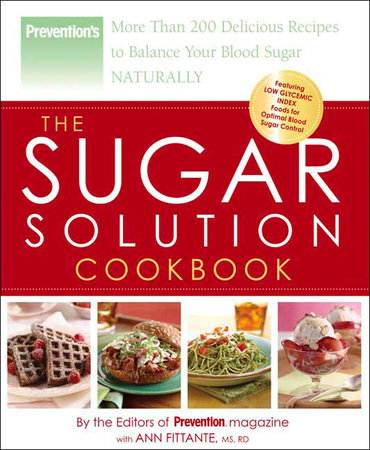 The Sugar Solution Cookbook by Ann Fittante and Editors Of Prevention Magazine