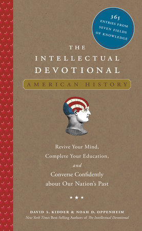The Intellectual Devotional: American History by David S. Kidder and Noah D. Oppenheim