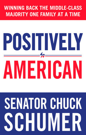 Positively American by Chuck Schumer