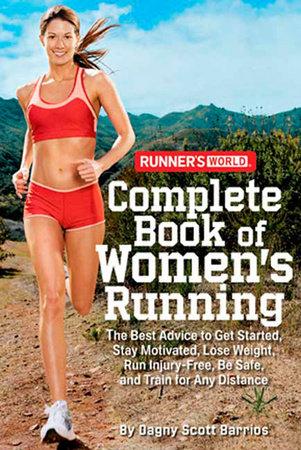 Runner's World Complete Book of Women's Running by Dagny Scott Barrios and Editors of Runner's World Maga