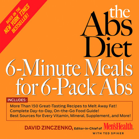 The Abs Diet 6-Minute Meals for 6-Pack Abs by David Zinczenko and Ted Spiker