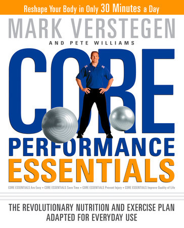 Core Performance Essentials by Mark Verstegen and Pete Williams