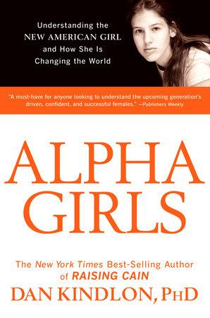 Alpha Girls by Dan Kindlon