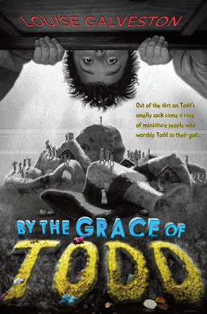 By the Grace of Todd by Louise Galveston
