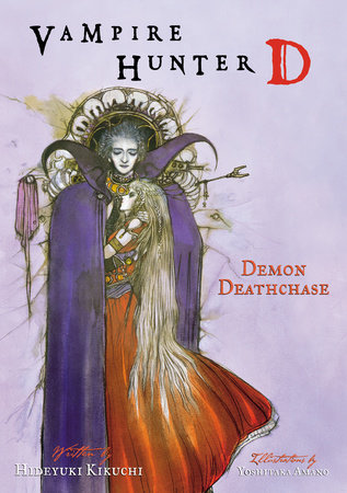 Vampire Hunter D Volume 3: Demon Deathase by Hideyuki Kikuchi