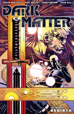 Dark Matter Volume 1: Rebirth by Joseph Mallozzi