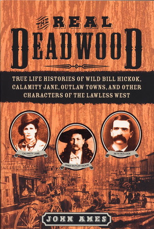 The Real Deadwood by John Edwards Ames