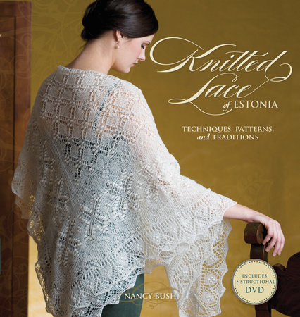 Knitted Lace of Estonia with DVD by Nancy Bush