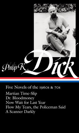 Philip K. Dick: Five Novels of the 1960s & 70s (LOA #183) by
