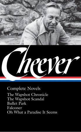 John Cheever: Complete Novels (LOA #189) by John Cheever