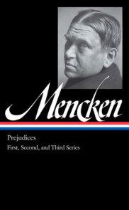 H. L. Mencken: Prejudices Vol. 1 (LOA #206)