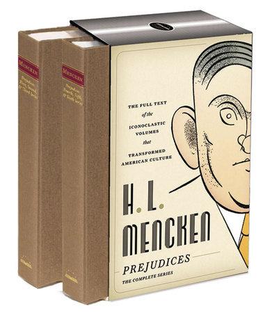 H. L. Mencken: Prejudices: The Complete Series by H. L. Mencken