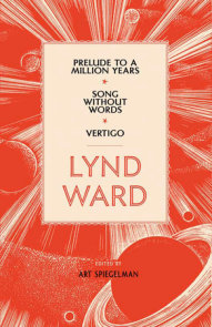 Lynd Ward: Prelude to a Million Years, Song Without Words, Vertigo (LOA #211)