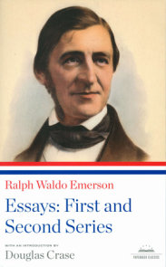 Ralph Waldo Emerson: Essays: First and Second Series