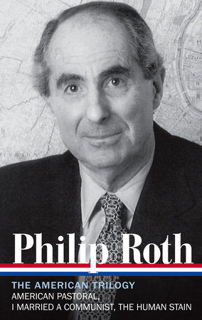 Philip Roth: The American Trilogy 1997-2000 (LOA #220) by Philip Roth