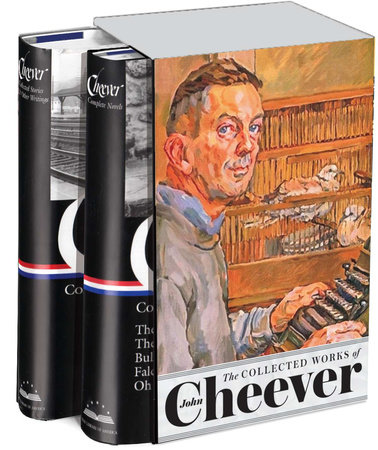 The Collected Works of John Cheever by Blake Bailey