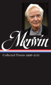 W.S. Merwin: Collected Poems 1996-2011 (LOA #241)