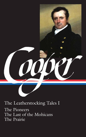 James Fenimore Cooper: The Leatherstocking Tales Vol. 1 (LOA #26) by James Fenimore Cooper