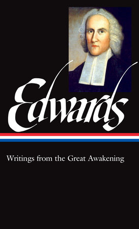 Jonathan Edwards: Writings from the Great Awakening (LOA #245) by Jonathan Edwards