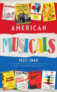 American Musicals: The Complete Books and Lyrics of Eight Broadway Classics 1927 -1949 (LOA #253)