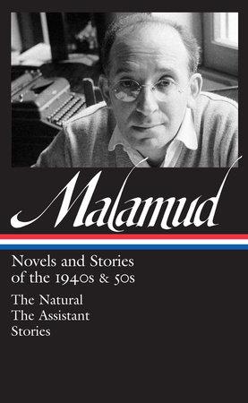 Bernard Malamud: Novels & Stories of the 1940s & 50s (LOA #248) by Bernard Malamud