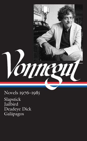 Kurt Vonnegut: Novels 1976-1985 (LOA #252) by Kurt Vonnegut