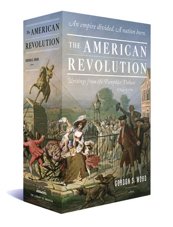 The American Revolution: Writings from the Pamphlet Debate 1764-1776 by Various