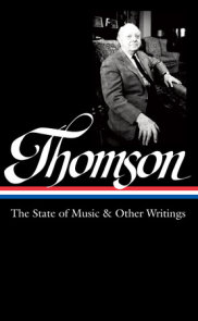 Virgil Thomson: The State of Music & Other Writings (LOA #277)