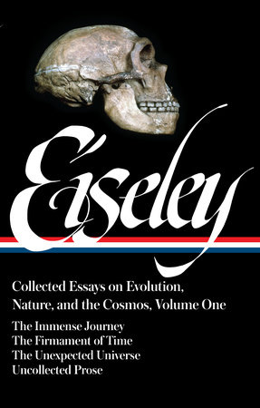 Loren Eiseley: Collected Essays on Evolution, Nature, and the Cosmos Vol. 1 (LOA #285) by Loren Eiseley